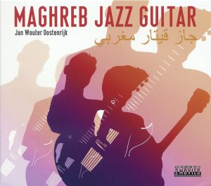 cd Maghreb Jazz Guitar - Jan Wouter Oostenrijk
